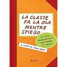 La classe fa la ola mentre spiego: Le note disciplinari più pazze d'Italia