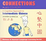 Connections: A Cognitive Approach to Intermediate Chinese (Chinese in Context Language Learning)