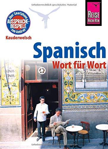 Spanisch - Wort für Wort: Kauderwelsch-Sprachführer von Reise Know-How