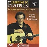 Steve Kaufman: Learning To Flatpick Dvd 3 - Developing Speed And Style