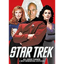 Star Trek - All Good Things: A Next Generation Companion