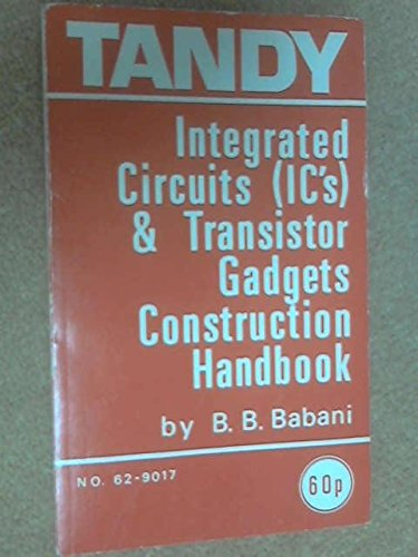 Integrated Circuits and Transistor Gadgets Construction Handbook -