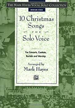 The Mark Hayes Vocal Solo Collection 10 Christmas Songs