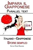 Scarica Libro Impara il Giapponese Testo parallelo Storie semplici Italiano Giapponese (PDF,EPUB,MOBI) Online Italiano Gratis