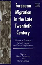 European Migration in the Late Twentieth Century: Historical Patterns, Actual Trends and Social Implications by Heinz Fassmann (1994-10-27)