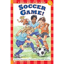 Scholastic Reader Level 1: Soccer Game! by Grace Maccarone (1994-08-01)