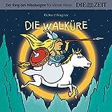 Die Walküre, Der Ring des Nibelungen für kleine Hörer, Die ZEIT-Edition: Hörspiel mit Opernmusik - Große Oper für kleine Hörer -