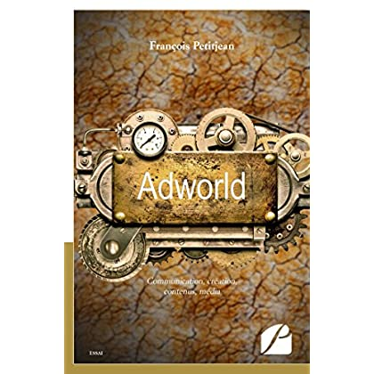 Adworld: Communication, création, contenus, média (Essai)