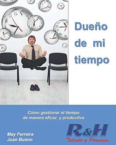 Dueño de mi tiempo: Cómo gestionar el tiempo de manera eficaz y productiva (Colección libros de empresa)