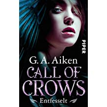 Call of Crows - Entfesselt: Roman