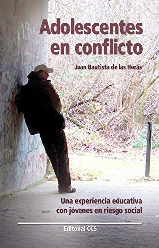 Adolescentes en conflicto (Educar nº 40) por Juan Bautista De las Heras