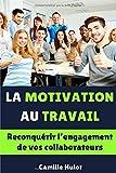 Telecharger Livres La motivation au travail Reconquerir l engagement de vos collaborateurs (PDF,EPUB,MOBI) gratuits en Francaise