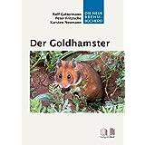 Der Goldhamster: Mesocricetus auratus (Die Neue Brehm-Bücherei)
