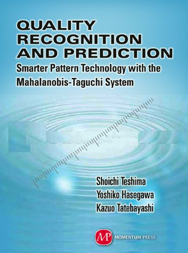 Quality Recognition & Prediction: Smarter Pattern Technology with the Mahalanobis-Taguchi System