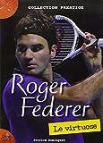 Roger Federer : Le virtuose