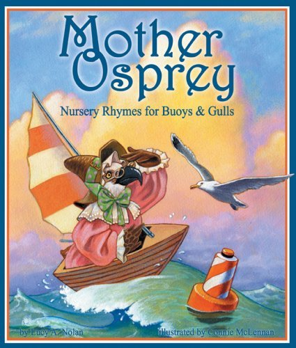 Mother Osprey: Nursery Rhymes for Buoys and Gulls by Lucy Nolan (2009-06-10)