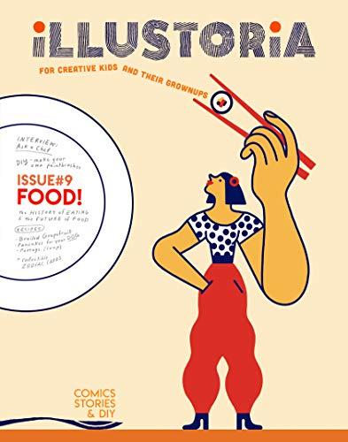 Illustoria: For Creative Kids and Their Grownups: Food (Illustoria Magazine) (Zwei Magazine Kochen Für)