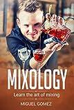 "Curso Base De Mixology : ""Aprende el arte de mezclar"" (Spanish Edition)"