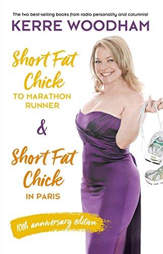 Short Fat Chick to Marathon Runner 10th Anniversary Edition (English Edition) -