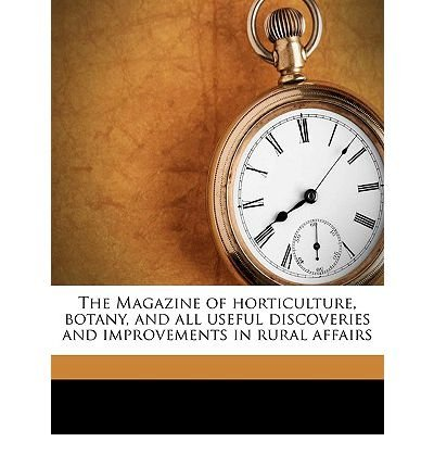 The Magazine of Horticulture, Botany, and All Useful Discoveries and Improvements in Rural Affairs Volume V.22 1856 (Paperback) - Common