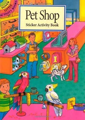 Pet Shop Sticker Activity Book (Dover Little Activity Books Stickers) by Cathy Beylon (1998-06-08)