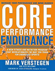 Core Peformance Endurance: A New Fitness And Nutrition Program That Revolutionizes the Way You Train for Endurance Sports
