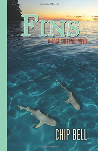 Sullivan Jake Chip Bell (FINS (The Jake Sullivan Series, Band 11))