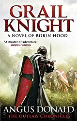 Grail Knight (Outlaw Chronicles) by Angus Donald (2014-05-08)