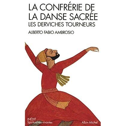 La Confrérie de la danse sacrée: Les derviches tourneurs