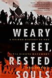 Weary Feet, Rested Souls: A Guided History of the Civil Rights Movement (English Edition)
