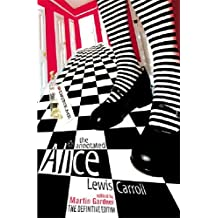 The Annotated Alice: The Definitive Edition: Alice's Adventures in Wonderland and Through the Looking Glass
