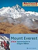 Abenteuer! Maja Nielsen erzählt - Mount Everest. Spurensuche in eisigen Höhen