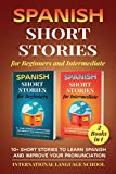 Spanish Short Stories for Beginners and Intermediate: 10+ Short Stories to Learn Spanish and Improve Your Pronunciation (Spanish Edition)