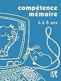 Competence mémoire 6 a 8 ans
