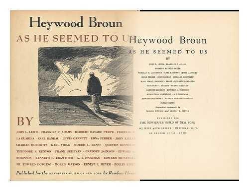 heywood-broun-as-he-seemed-to-us-by-john-l-lewis-franklin-p-adams-herbert-bayard-swope-and-others-bi