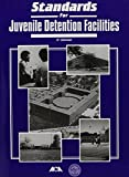 Standards for Juvenile Detention Facilities by American Correctional Association (1990-06-02)