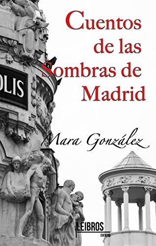 Cuentos de las Sombras de Madrid por Mara González