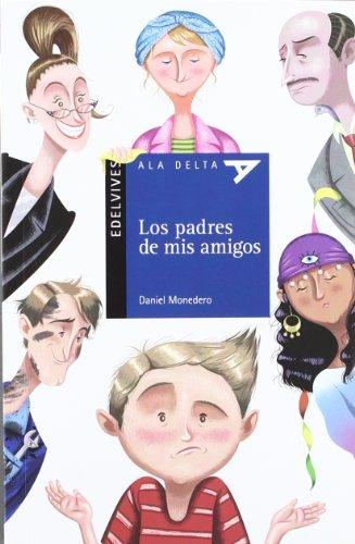 Los padres de mis amigos (Ala Delta (Serie Azul)) por Daniel Monedero Alonso