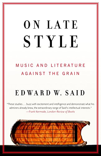 On Late Style: Music and Literature Against the Grain (Vintage) por Edward W. Said