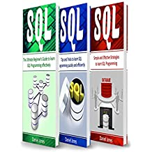 SQL: 3 Books in 1- The Ultimate Beginner's Guide to Learn SQL Programming Effectively +Tips and Tricks to learn SQL Programming + Strategies(SQL,  SQL ... SQL Fast, Programming) (English Edition)