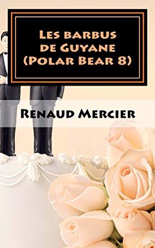 En ligne téléchargement gratuit Les barbus de Guyane (Les polars bear t. 8) pdf ebook