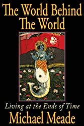 The World Behind The World: Living at the Ends of Time