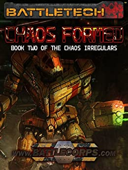 BattleTech: Chaos Formed (Book Two of the Chaos Irregulars) (English Edition) von [Killiany, Kevin]