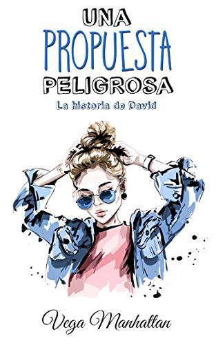 Una propuesta peligrosa: La historia de David eBook: Vega ...