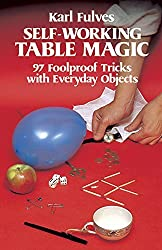 Self-Working Table Magic: 97 Foolproof Tricks with Everyday Objects (Dover Magic Books) by Karl Fulves (1981-08-01)