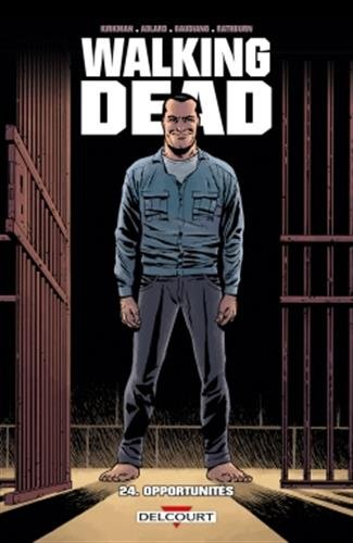 Walking Dead, Tome 24 : Opportunités