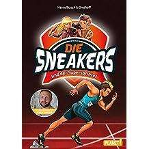 und der Supersprinter (Die Sneakers, Band 2)