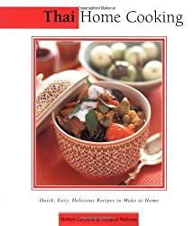 Thai Home Cooking: Quick, Easy, Delicious Recipes to Make at Home (Essential Asian Kitchen Series) by Robert Carmack (2001-01-02)