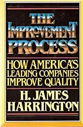 Improvement Process: How America's Leading Companies Improve Quality