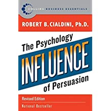 [(Influence : The Psychology of Persuasion)] [Author: Robert B. Cialdini] published on (July, 2011)